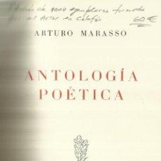 Libros de segunda mano: ANTOLOLOGÍA POÉTICA. ARTURO MARASSO. EDICIÓN DE 1000 EJEMPLARES. FIRMADO POR AUTOR EN COLOFÓN. 1951.. Lote 63725767