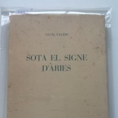 Libros de segunda mano: SOTA EL SIGNE D'ARIES 1958 LLUIS VALERI. Lote 63902343
