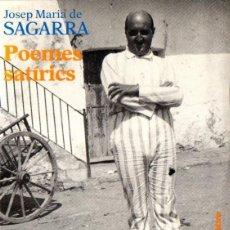 Libros de segunda mano: JOSEP MARIA DE SAGARRA : POEMES SATÍRICS (LA CAMPANA, 1990). Lote 64030275