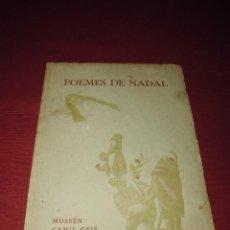 Libros de segunda mano: MAGNIFICO LIBRO ANTIGUO,POEMES DE NADAL,POR MOSSEN CAMIL GEIS,DEL 1946. Lote 64185439