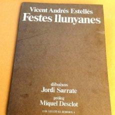 Libros de segunda mano: FESTES LLUNYANES - VICENT ANDRÉS ESTELLÉS - 1978 - SIGNAT I DEDICAT . Lote 64511747