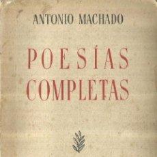 Libros de segunda mano: POESÍAS COMPLETAS. ANTONIO MACHADO. ESPASA-CALPE. MADRID. 1955. Lote 64536547