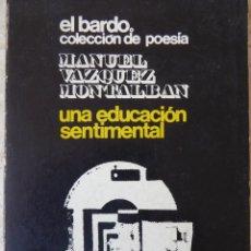 Libros de segunda mano - UNA EDUCACIÓN SENTIMENTAL. MANUEL VÁZQUEZ MONTALBÁN - 64575391