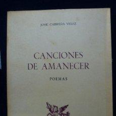 Libros de segunda mano: CANCIONES DE AMANECER. POEMAS. CABRERA VELEZ. 1978. Lote 64671939