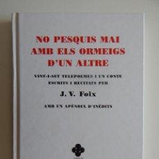 Libros de segunda mano: NO PESQUIS MAI AMB ELS ORMEIGS D´UN ALTRE - J. V. FOIX - LLIBRE I CD - 27 TELEPOEMES I UN CONTE. Lote 65873714