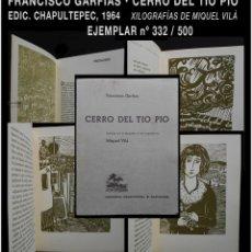 Libros de segunda mano: PCBROS - CERRO DEL TÍO PIO - FRANCISCO GARFIAS - EJEM. Nº 332/500 - 1964 XILOGRAFÍAS MIQUEL VILÁ. Lote 65951366