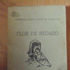 Libros de segunda mano: FLOR DE REGAZO PETRONILA LAVADO MACIAS DE DOMINGUEZ ADALID SERAFICO, SEVILLA, 1965... Lote 65995206