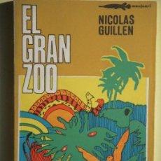 Libros de segunda mano: EL GRAN ZOO - NICOLAS GUILLEN - UNEAC, LA HABANA, 1971, 1ª EDICION (EJEMPLAR NUEVO). Lote 66046254
