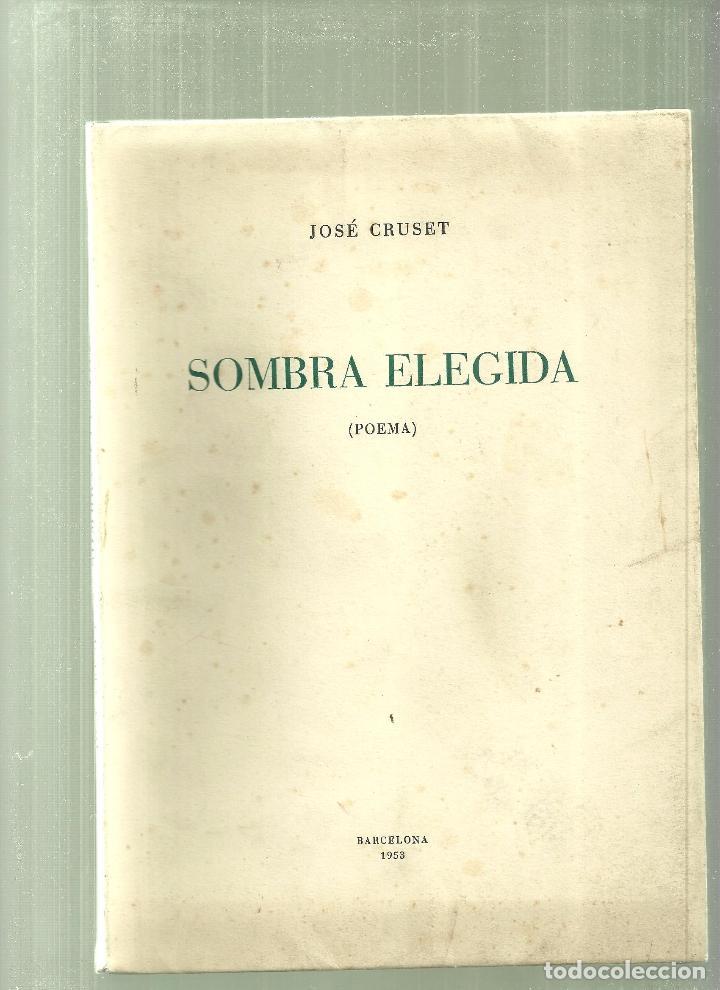 1757.-SOMBRA (POESIA) DE JOSE CRUSET-DEDICATORIA AUTOGRAFA EN FORMA DE CALIGRAMA (Libros de Segunda Mano (posteriores a 1936) - Literatura - Poesía)