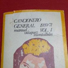 Libros de segunda mano: CANCIONERO GENERAL 1939/71 VOLUMEN I - MANUEL VÁZQUEZ MONTALBÁN - EDITORIAL LUMEN 1972. Lote 66281227