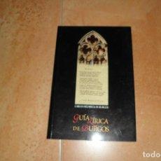 Libros de segunda mano: GUÍA LÍRICA DE BURGOS POR CARLOS FRÜHBECK DE BURGOS.. Lote 66484666