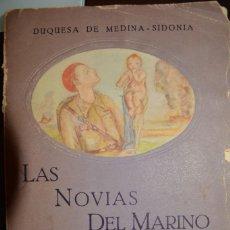 Libros de segunda mano: LAS NOVIAS DEL MARINO. VERSOS DE GUERRA Y DE AMORES. AUTOR: DUQUESA DE MEDINA SIDONIA. Lote 67060290