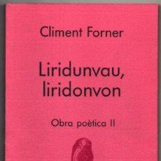 Libros de segunda mano: LIRIDUNVAU, LIRIDONVON - OBRA POETICA II - CLIMENT FORNER - EN CATALAN - DEDICADO AUTOR *. Lote 67595653
