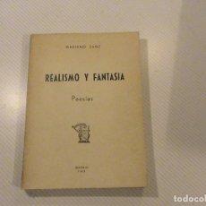 Libros de segunda mano: REALISMO Y FANTASÍA. POESÍAS. (AUTOR: MARIANO SANZ) . Lote 67893765