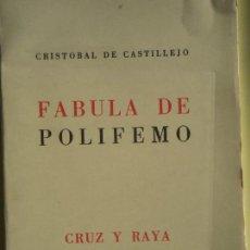 Libros de segunda mano: FABULA DE POLIFEMO - CRISTOBAL DE CASTILLEJO - CRUZ Y RAYA, 1981, 1ª ED.(INTONSO, NUMERADO 173/500). Lote 67969077