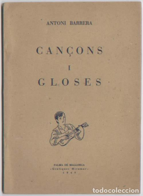 DOCUMENTO CANÇONS I GLOSES ANTONI BARRERA ED. GRAFIQUES MIRAMAR PALMA 1949 GLOSADOR (Libros de Segunda Mano (posteriores a 1936) - Literatura - Poesía)