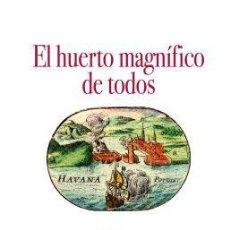 Libros de segunda mano: EL HUERTO MAGNIFICO DE TODOS ANTOLOGÍA DEL XI ENCUENTRO DE POETAS IBEROAMERICANOS. Lote 68838281