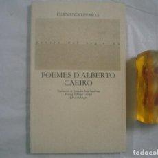 Libros de segunda mano: FERNANDO PESSOA. POEMES D'ALBERTO CAEIRO. POESIA DEL SEGLE XX. 1986.. Lote 68917229