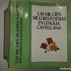 Libros de segunda mano: LAS MIL CIEN MEJORES POESÍAS EN LENGUA CASTELLANA 1988 DISTRIBUCIONES MATEOS . Lote 68954281
