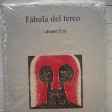 Libros de segunda mano: LUCIANO FERIA - FÁBULA DEL TERCO (PREMI CIUTAT DE VALENCIA - POESÍA VICENTE GAOS). Lote 69020529