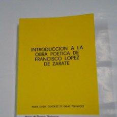 Libros de segunda mano - INTRODUCCION A LA OBRA POETICA DE LOPEZ DE ZARATE. Mª TERESA GONZALEZ DE GARAY. TDK78 - 69291469