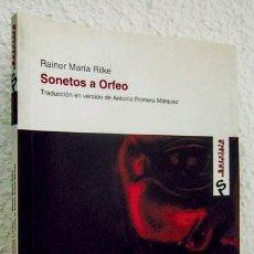 Libros de segunda mano: RILKE, RAINER MARÍA: SONETOS A ORFEO (FUNDACIÓN UNICAJA) (CB). Lote 69371801