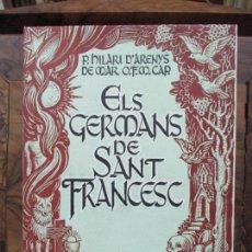 Libros de segunda mano: ELS GERMANS DE SANT FRANCESC. P. HILARI D'ARENYS DE MAR... 1950. ED. NUMERADA PAPER DE FIL (15/60).. Lote 70025569