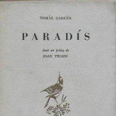 Libros de segunda mano: PARADIS / TOMAS GARCES; PROL. JOAN TRIADU. BCN, 1949. 17X12CM. 67 P. INTONSO. Lote 70200353