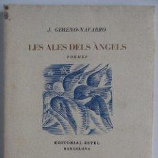 Libros de segunda mano: LES ALES DELS ÀNGELS - POEMES - J. GIMENO - NAVARRO - EDITORIAL ESTEL BARCELONA 1948. Lote 194346828
