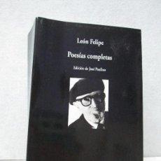 Libros de segunda mano: LEON FELIPE. POESIAS COMPLETAS. EDICION JOSE PAULINO.. Lote 70567417