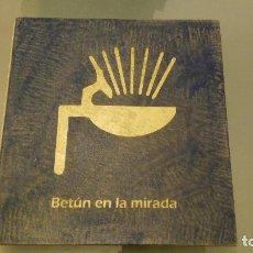 Libros de segunda mano: NORIEGA, JOSÉ: BETÚN EN LA MIRADA.. Lote 71031425