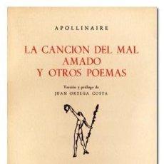 Libros de segunda mano: APOLLINAIRE: LA CANCION DEL MAL AMADO Y OTROS POEMAS.. Lote 71737335