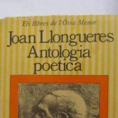 Libros de segunda mano: ANTOLOGIA POETICA DE JOAN LLONGUERES (PROA). Lote 71739167