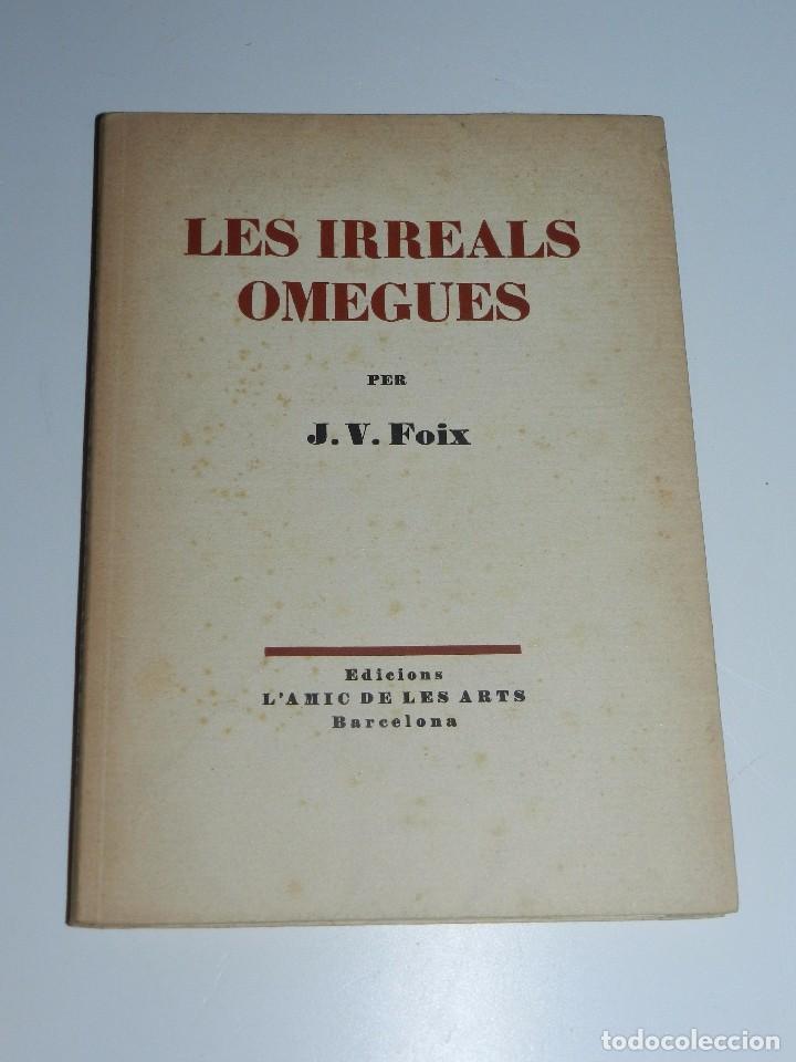 LIBRO - JV FOIX - LES IRREALS OMEGUES , EDC AMICS DE LES ARTS 1949, 1EDC, SIGNAT PER L'AUTOR (Libros de Segunda Mano (posteriores a 1936) - Literatura - Poesía)