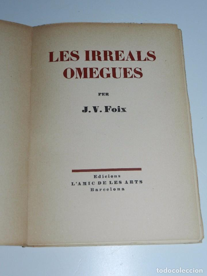 Libros de segunda mano: LIBRO - JV FOIX - LES IRREALS OMEGUES , EDC AMICS DE LES ARTS 1949, 1EDC, SIGNAT PER L'AUTOR - Foto 2 - 71932483