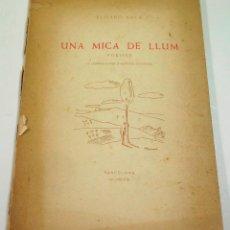 Libros de segunda mano: UNA MICA DE LLUM, POESIES. ELISARD SALA. DEDICADO. 1948, 14X19CM.. Lote 72729883