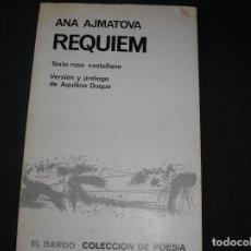 Livros em segunda mão: REQUIEM- ANA AJMATOVA.- VERSIÓN Y PRÓLOGO AQUILINO DUQUE,-EL BARDO, 1967, BILINGÜE. Lote 72758971