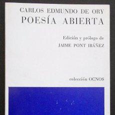 Libros de segunda mano: POESÍA ABIERTA (1945-1973) - CARLOS EDMUNDO DE ORY - BARRAL (1974). Lote 72780339
