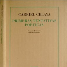 Libros de segunda mano: CELAYA, GABRIEL. PRIMERAS TENTATIVAS POÉTICAS. 2000.. Lote 72858811