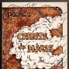Libros de segunda mano: CARPETA DE NUVOLS - POEMES - AMALIA CRUZATE - EN CATALAN - FIRMADO Y DEDICADO POR AUTORA *. Lote 72886339