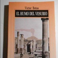 Libros de segunda mano - EL HUMO DEL VESUBIO. VICTOR BOTAS. EDICIONES NOBEL, 1991. RUSTICA CON SOLAPA. TIENE UNA DEDICATORIA. - 73046875