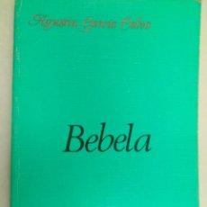 Libros de segunda mano: BEBELA. AGUSTÍN GARCÍA CALVO. Lote 73644483