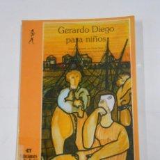 Libros de segunda mano: GERARDO DIEGO PARA NIÑOS. - DIEGO, GERARDO. TDKLT. Lote 73827395