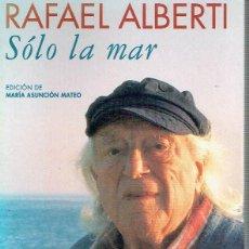 Libros de segunda mano: SÓLO LA MAR. RAFAEL ALBERTI.. Lote 73993983