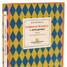 Libros de segunda mano: KIPLING, RUDYARD: EL HIMNO DE MCANDREW Y OTROS POEMAS (RENACIMIENTO) (CB). Lote 75183063