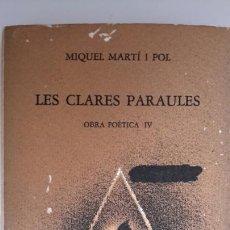 Libros de segunda mano: MIQUEL MARTÍ I POL. LES CLARES PARAULES. OBRA POÈTICA IV. 1A EDICIÓ 1980. LLIBRES DEL MALL. Lote 75775662
