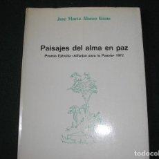 Libros de segunda mano: PAISAJES DEL ALMA EN PAZ.- JOSÉ MARÍA ALONSO GAMO.- ARBOLÉ 1975, 1ª EDIC.. Lote 75799475