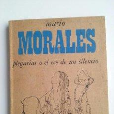 Libros de segunda mano: PLEGARIAS O EL ECO DE UN SILENCIO - MARIO MORALES (ED. SUDAMERICANA, 1974). Lote 75884579