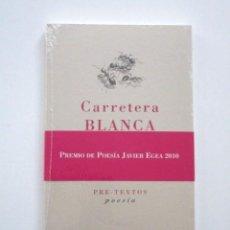 Libros de segunda mano: PREMIO POESÍA JAVIER EGEA 2010, ANTONIO MOCHON, CARRETERA BLANCA, PRECINTADO. Lote 76405795