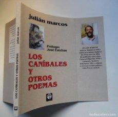 Libros de segunda mano: JULIÁN MARCOS,LOS CANÍBALES Y OTROS POEMAS. ANTOLOGÍA DE JOSÉ ESTEBAN. Lote 76803139